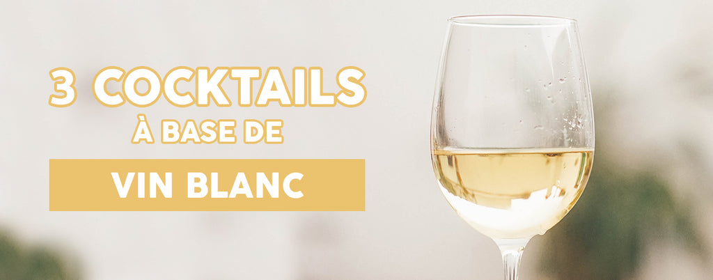 3 Cocktails à base de Vin Blanc