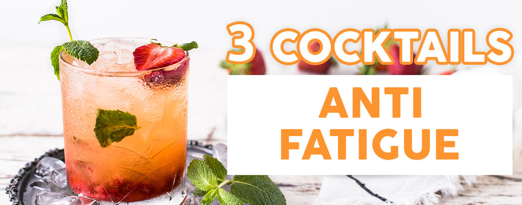 3 Cocktails Anti Fatigue