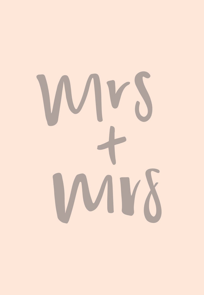 Mrs + Mrs | Greeting Card