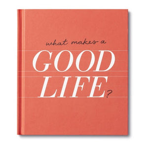 Gift Books - WHAT MAKES A GOOD LIFE?