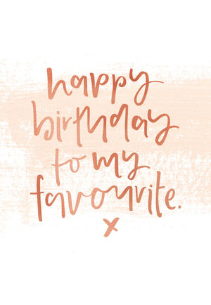 Happy Birthday Favourite | Greeting Card