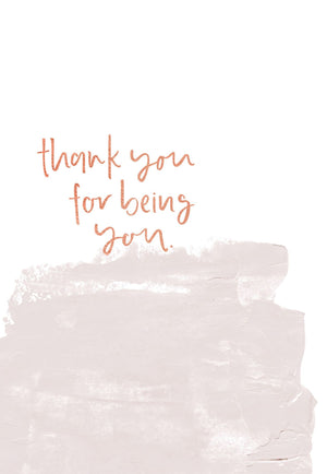 Thankyou For Being You | Greeting Card