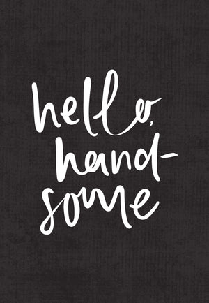 Hello Handsome | Greeting Card
