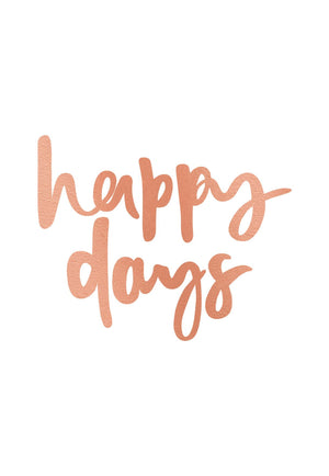 Happy Days | Greeting Card