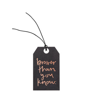 Braver Than You Know | Gift Tag