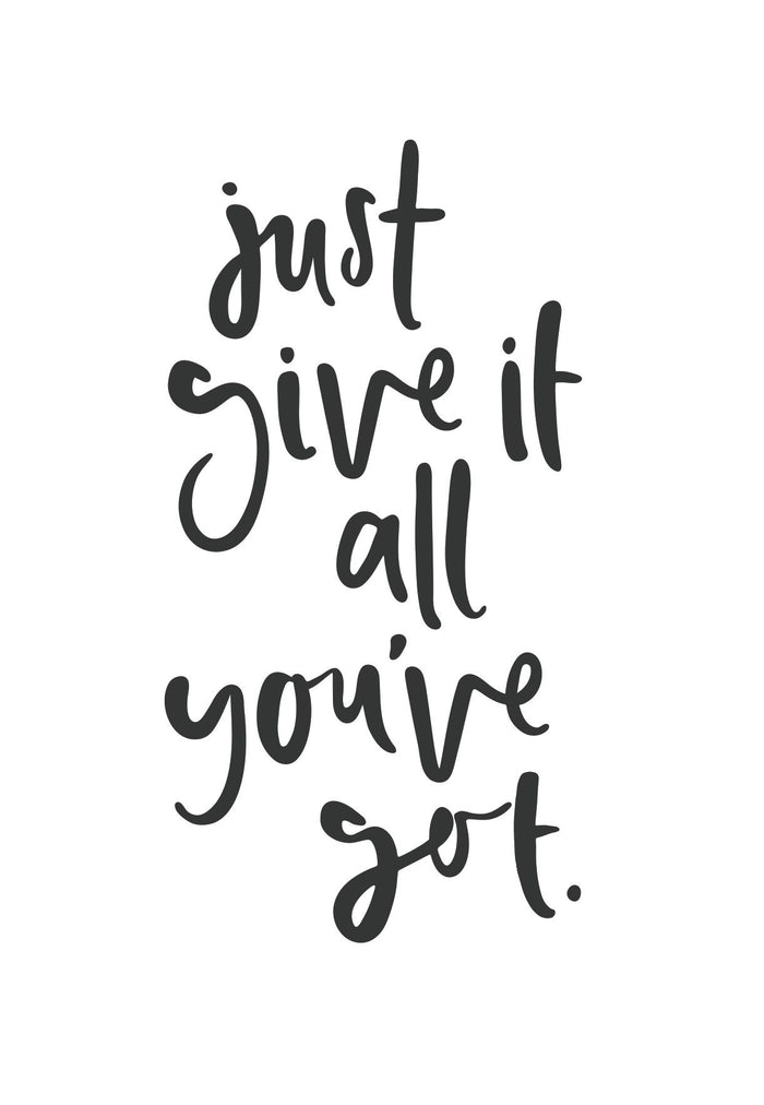 Just Give It All You've Got | Greeting Card