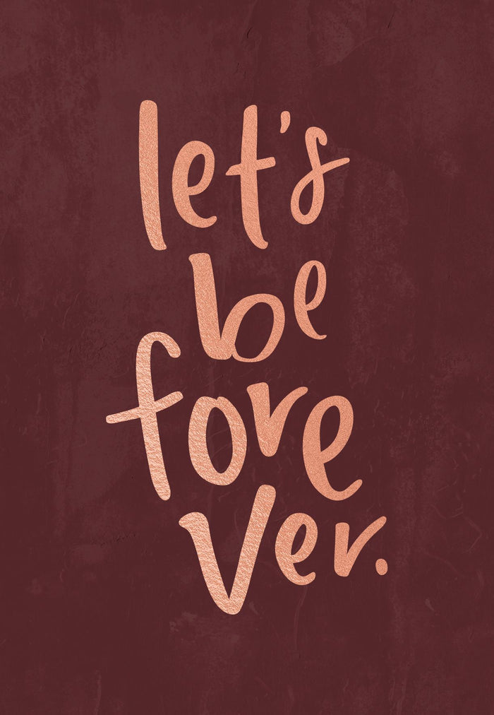 Let's Be Forever | Greeting Card
