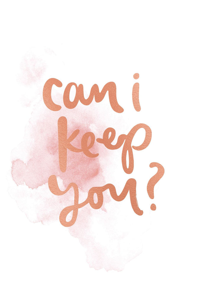 Can I Keep You | Greeting Card