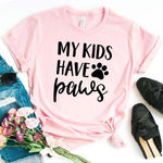 My Kids Have Paws Dog & Cat  PAWS  Women  T-Shirt Cotton - brilliantshop.site