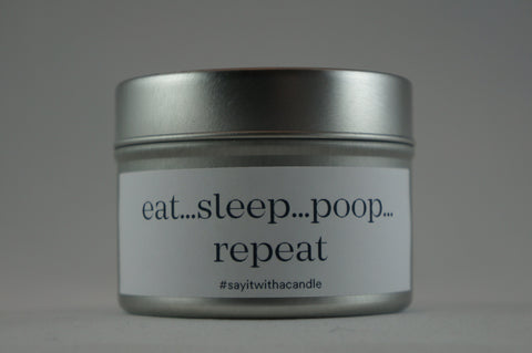 eat…sleep…poop…repeat