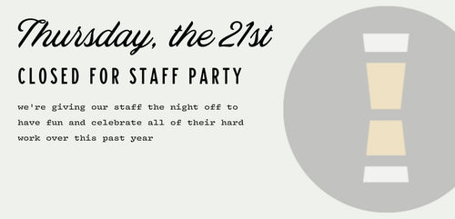 Thursday Oct 21st - Closed for Staff Party