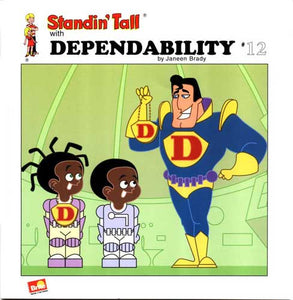 Standin' Tall #12: Dependability