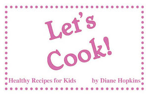 Ebook: Let's Cook--Healthy Recipes Kids Can Make