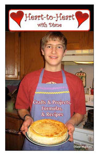 Ebook: Heart-to-Heart with Diane: Crafts and Projects, Formulas, Recipes