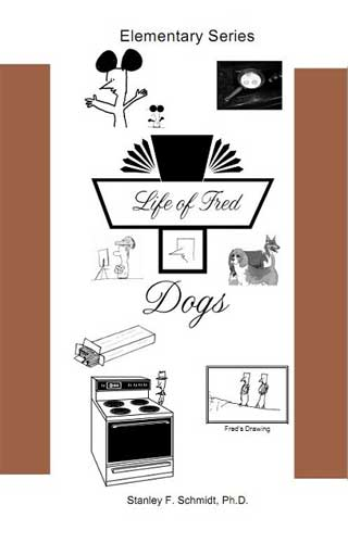 Life of Fred: Dogs, Book #4