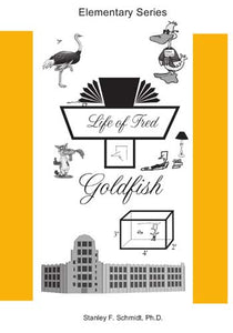 Life of Fred: Goldfish, Book #7