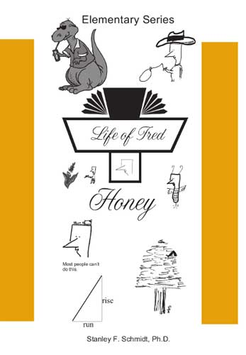 Life of Fred: Honey, Book #8