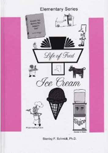 Life of Fred: Ice Cream, Book #9