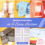 Machine Embroidery in 6 Easy Lessons Book with Tools