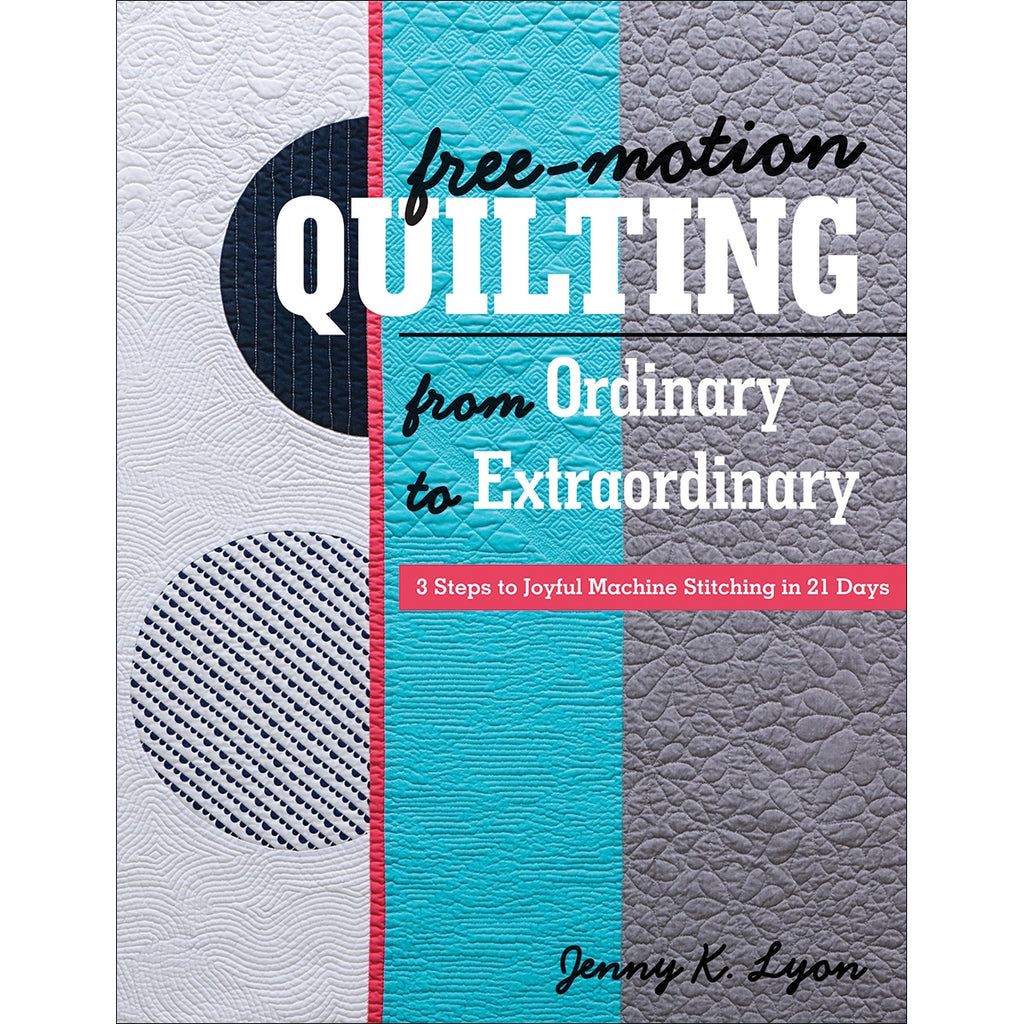 Free-Motion Quilting from Ordinary to Extraodinary Book
