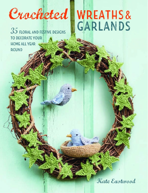 Crocheted Wreaths & Garlands Book