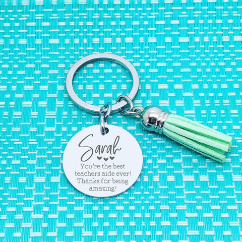 You're The Best Teachers Aide Ever Personalised Keyring (add a message to the back)