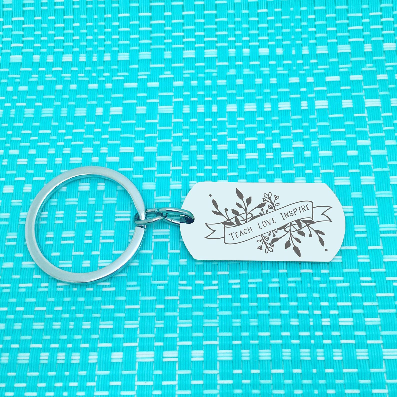 Teach Love Inspired Double Sided Personalised Keyring (add your message to the back)