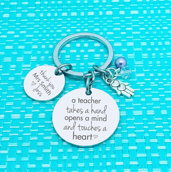 A Teacher Takes A Hand Opens A Mind And Touches A Heart Personalised Keyring (Personalised Teacher Gift)