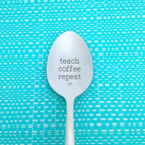 Teach Coffee Repeat, Cute Engraved Spoon (Unique Teacher Gifts, Coffee Lover Gift, Teacher Gift Ideas)