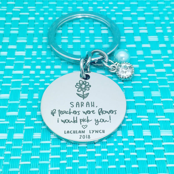 If Teachers Were Flowers I'd Pick You Personalised Keyring (Personalised Teacher Gift)