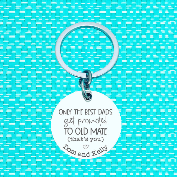 Only The Best Dads Get Promoted To Personalised Keyring (change Daddy to a name of your choosing)