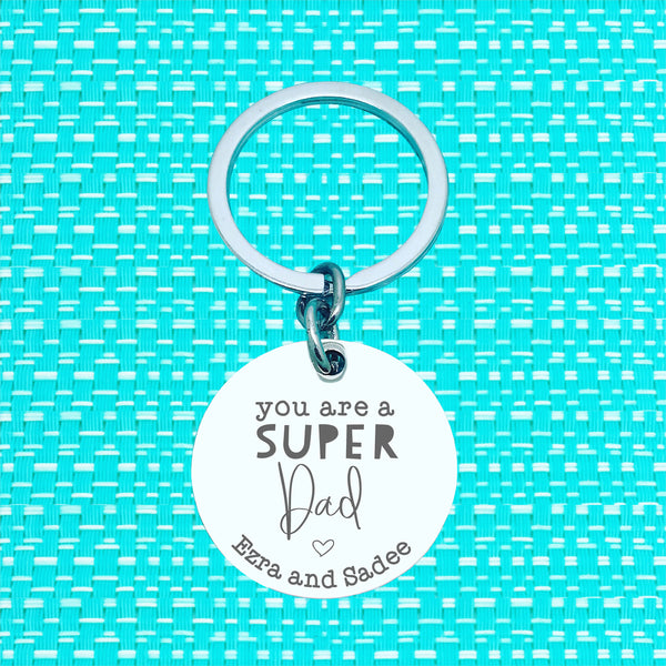 You Are A Super Dad Personalised Keyring (change Daddy to a name of your choosing)
