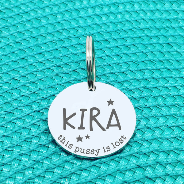 Personalised Pet Tag, This Pussy Is Lost Engraved Cat Tag (Personalised Cat Tag / Custom Cat Tag)