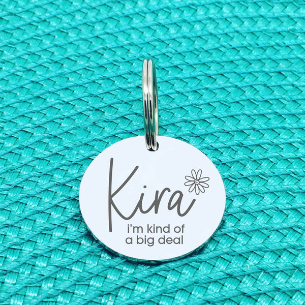 Personalised Pet Tag, 'I'm Kind Of A Big Deal' Design (Personalised Custom Engraved Dog Tag)