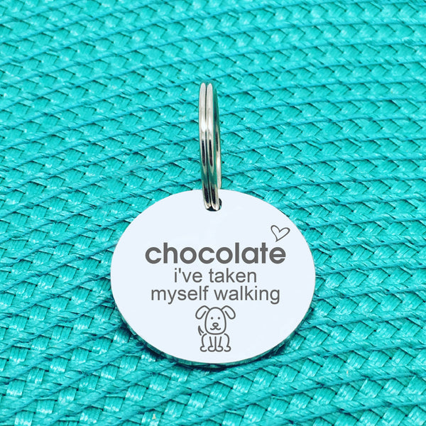 Personalised Pet Tag, 'I've Taken Myself Walking' Design (Personalised Custom Engraved Dog Tag)