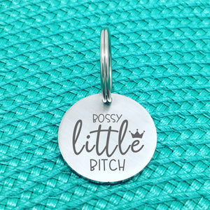 Matte Finish 'Bossy Little Bitch' Personalised Pet Tag (Personalised Dog Tag / Personalised Cat Tag)