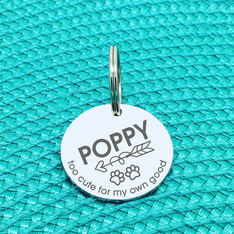 Personalised Pet Tag, 'Too Cute For My Own Good' Design (Personalised Custom Engraved Dog Tag)