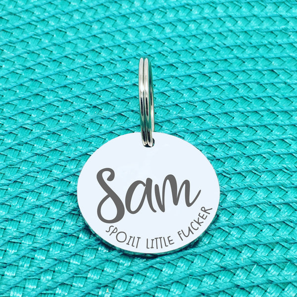Personalised Pet Tag, 'Spoilt Little Fucker' Design (Personalised Custom Engraved Dog Tag)