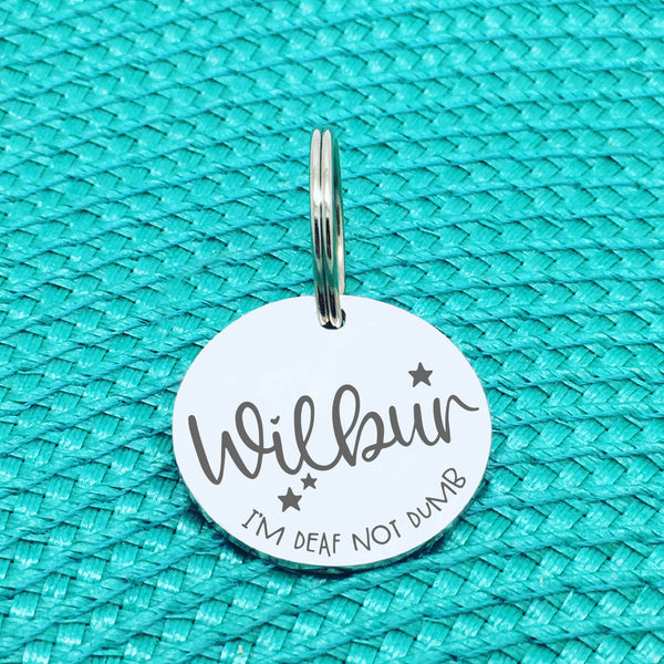 Personalised Pet Tag, 'I'm Deaf Not Dumb' Design (Personalised Custom Engraved Dog Tag)