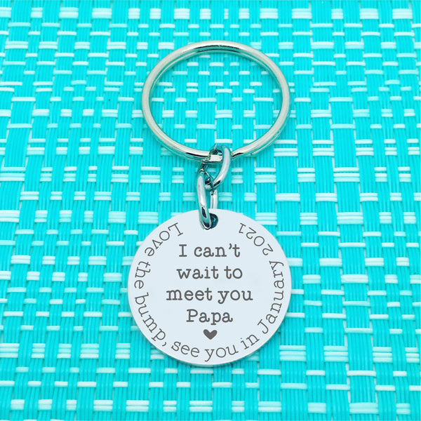 I Can't Wait To Meet You Daddy, First Fathers Day Personalised Keyring (change Daddy to a name of your choosing & add a message of your choosing)