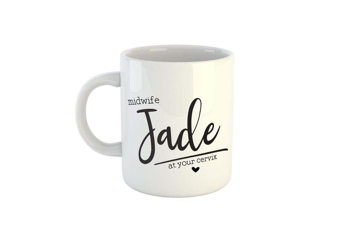 Personalised Midwife At Your Cervix Mug (Midwife Gift Idea, Personalised Midwife Gift)