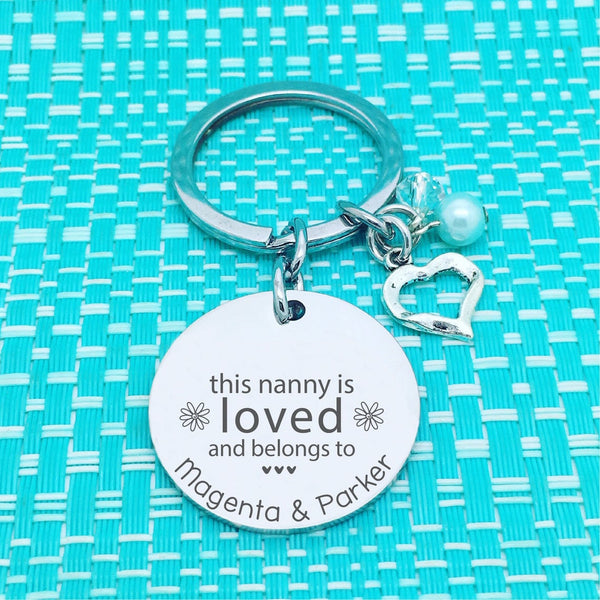 This Nanny Is Loved and Belongs To Personalised Keyring (Change Nanny to another name of your choosing)
