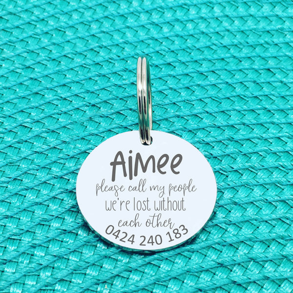 Personalised Pet Tag, Please Call My People We're Lost Without Each Other Design