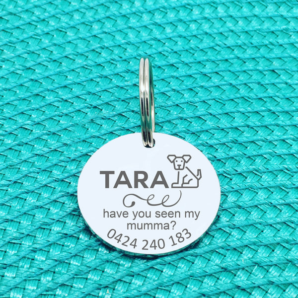Personalised Pet Tag, Have You Seen My Mumma, 'Pippin' Design (Custom Engraved Dog Tag)