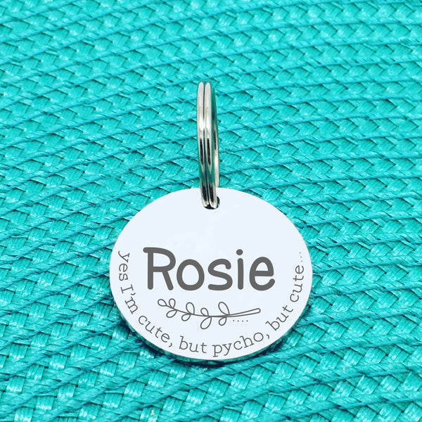 Personalised Pet Tag - Yes I'm Cute, But Psycho, But Cute Design (Custom Engraved Silver Dog Tag, Dog Name Tags)