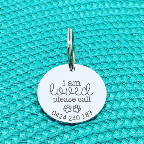 Personalised Pet Tag - I Am Loved Please Call Design (Personalised Custom Engraved Dog Tag / Personalised Cat Tag)