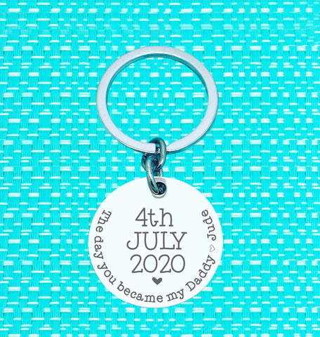 The Day You Became My Daddy Personalised Keyring (change Daddy to a name of your choosing)