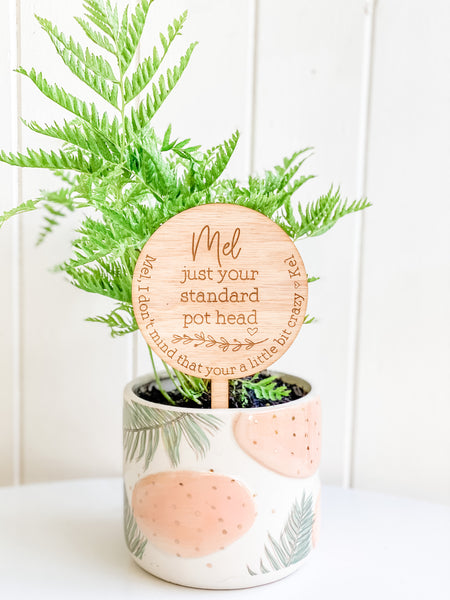 Just Your Standard Pot Head, Personalised Planter Sign (Personalised Plant Lover Gift)