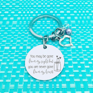 You May Be Gone From My Sight But You Are Never Gone From My Heart, Double Sided Personalised Keyring (add your message to the back)