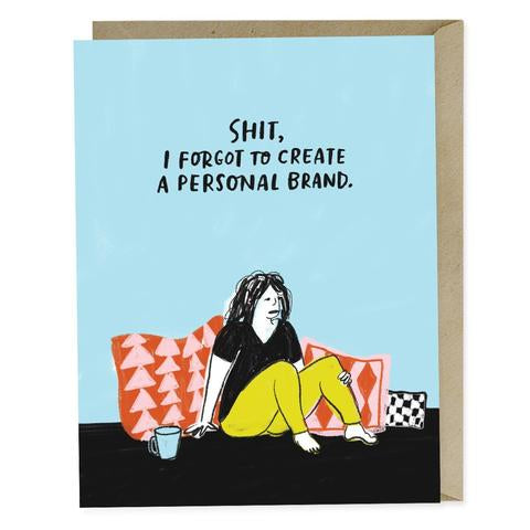 Emily McDowell - Shit, I Forgot To Create a Personal Brand Card